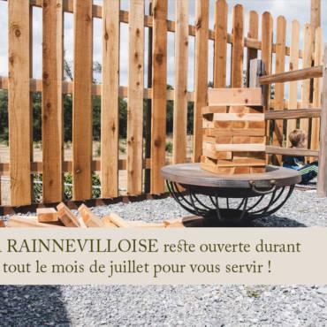 La Rainnevilloise reste ouverte en juillet